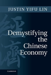 Demystifying the Chinese Economy ebook by Justin Yifu Lin