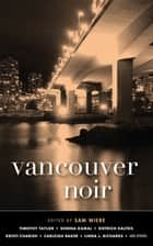 Vancouver Noir ebook by Sam Wiebe, Linda L. Richards, Timothy Taylor,...