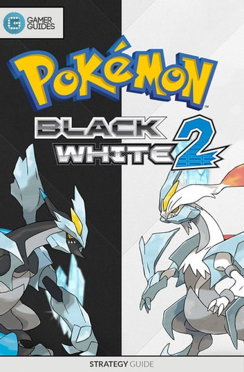 Pokémon Black and White 2 - Strategy Guide