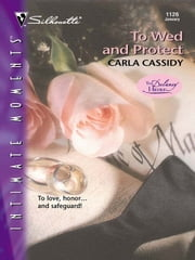 To Wed and Protect ebook by Carla Cassidy