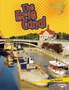 The Erie Canal ebook by Lisa Bullard