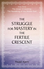 Struggle for Mastery in the Fertile Crescent ebook by Fouad Ajami