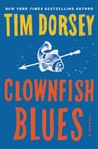 Clownfish Blues eBook par Tim Dorsey