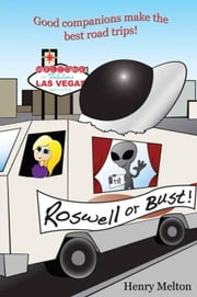 Roswell or Bust ebook by Henry Melton