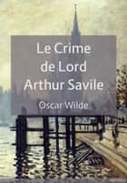 Le Crime de Lord Arthur Savile ebook by Oscar Wilde
