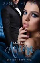 Guardami ancora ebook by Sam P. Miller