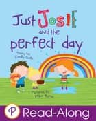 Just Josie and the Perfect Day ebook by Emily Gale,Mike Byrne