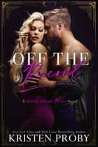 Off the Record - A With Me In Seattle MAFIA Novel ebook by Kristen Proby