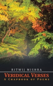 Veridical Verses - A Chapbook of Poems ebook by Ritwij Mishra
