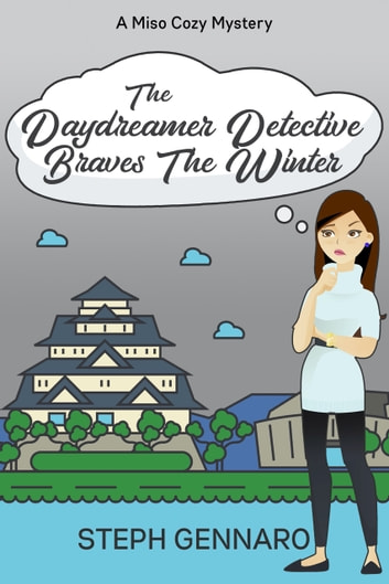 The Daydreamer Detective Braves The Winter ebook by Steph Gennaro