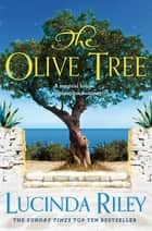 The Olive Tree - The Bestselling Story of Secrets and Love Under the Cyprus Sun ebook by Lucinda Riley