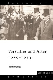 Versailles and After, 1919-1933 ebook by Ruth Henig