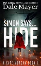 Simon Says... Hide eBook by Dale Mayer