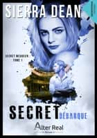 Secret débarque - Secret McQueen, T1 eBook by Sierra Dean, Ridwane Devautour