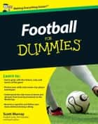 Football For Dummies ebook by Scott Murray