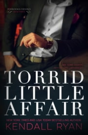 Torrid Little Affair ebook by Kendall Ryan