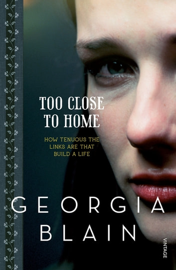 Too Close To Home ebook by Georgia Blain