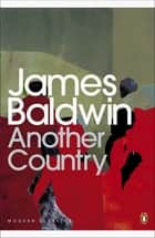 Another Country ebook by James Baldwin, Colm Tóibín