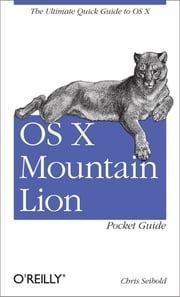 OS X Mountain Lion Pocket Guide ebook by Chris Seibold