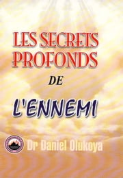 Les Secrets Profonds De L'ennemi ebook by Dr. D. K. Olukoya