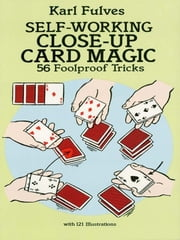 Self-Working Close-Up Card Magic - 56 Foolproof Tricks ebook by Karl Fulves