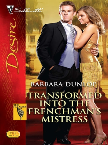 Transformed Into the Frenchman's Mistress ebook by Barbara Dunlop