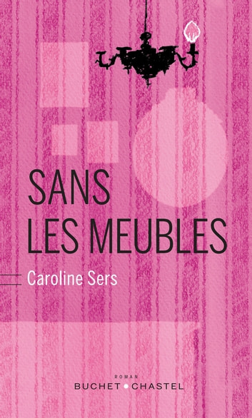 Sans les meubles ebook by Caroline Sers