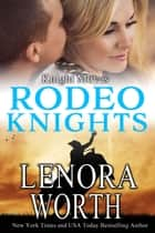 Knight Moves - Rodeo Knights, A Western Romance Novel ebook by Lenora Worth