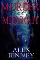 Murder at Midnight ebook by Alex Binney