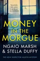 Money in the Morgue: The New Inspector Alleyn Mystery ebook by