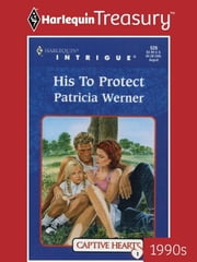 His To Protect ebook by Patricia Werner
