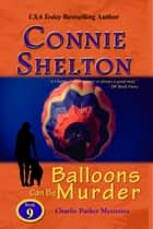 Balloons Can Be Murder ebook by Connie Shelton
