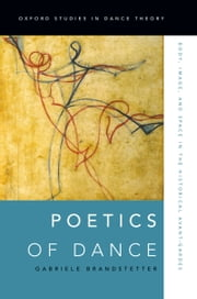 Poetics of Dance - Body, Image, and Space in the Historical Avant-Gardes ebook by Gabriele Brandstetter