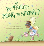 Do Fairies Bring the Spring ebook by Hazel Mitchell,Liza Gardner Walsh