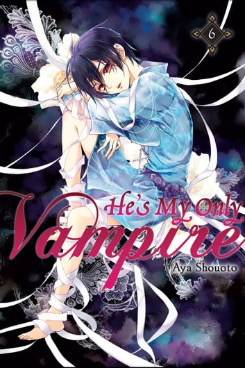 He's My Only Vampire, Vol. 6 eBook by Aya Shouoto