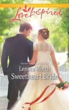 Sweetheart Bride (Mills & Boon Love Inspired) eBook by Lenora Worth
