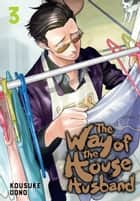 The Way of the Househusband, Vol. 3 ebook by