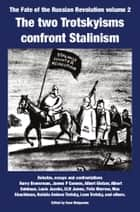 The two Trotskyisms confront Stalinism: texts - The Fate of the Russian Revolution volume 2 ebook by Sean Matgamna