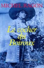 Le Cocher du Boiroux ebook by Michel Ragon