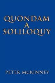 QUONDAM A SOLILOQUY ebook by PETER McKINNEY
