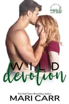 Wild Devotion - March ebook by Mari Carr