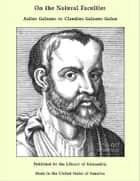 On the Natural Faculties ebook by Aelius Galenus or Claudius Galenus Galen
