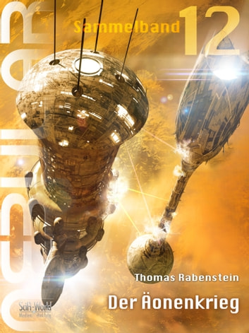 NEBULAR Sammelband 12 - Der Äonenkrieg - Episode 50 - 52 ebook by Thomas Rabenstein