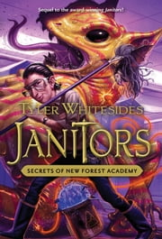 Secrets of New Forest Academy - Janitors Book 2 ebook by Tyler Whitesides