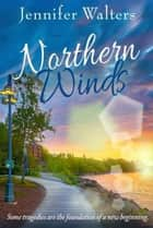 Northern Winds - The Fredrickson's Series, #2 ebook by Jennifer Walters