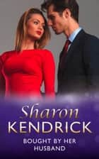 Bought By Her Husband (Mills & Boon Modern) ebook by Sharon Kendrick