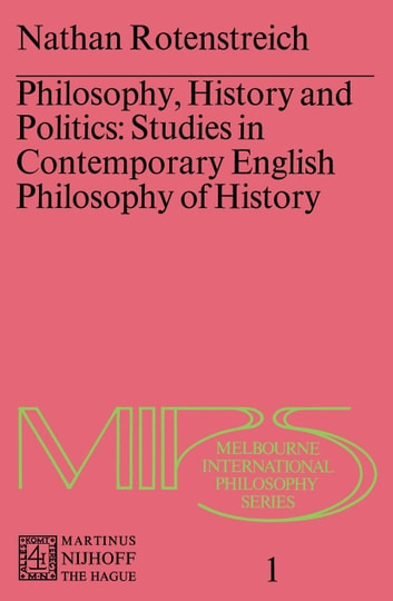 Philosophy history and politics ebook by nathan rotenstreich philosophy history and politics studies in contemporary english philosophy of history ebook by nathan fandeluxe Choice Image