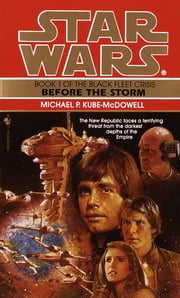 Before the Storm: Star Wars Legends (The Black Fleet Crisis) ebook by Michael P. Kube-Mcdowell