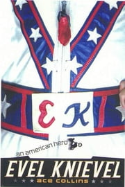 Evel Knievel - An American Hero ebook by Ace Collins