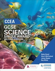 CCEA GCSE Single Award Science 2nd Edition ebook by Helen Dowds, Alyn G. McFarland, James Napier,...